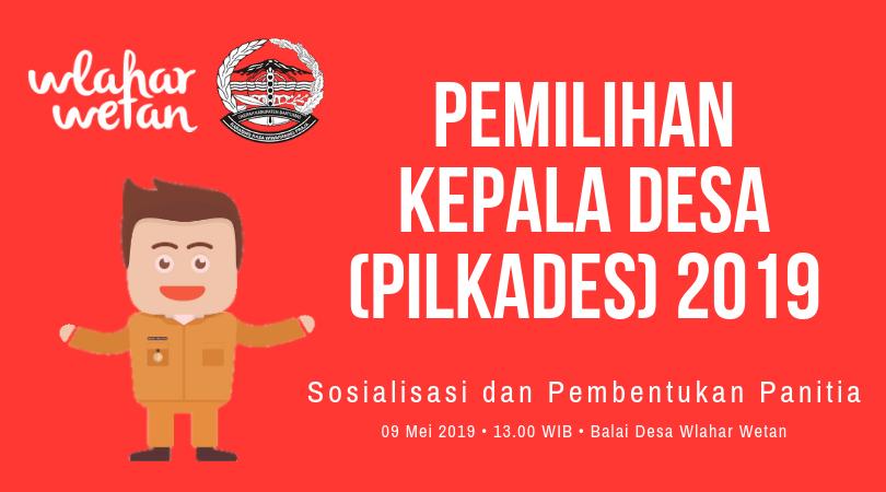 Sosialisasi dan Pembentukan Panitia Pilkades Wlahar Wetan Tahun 2019